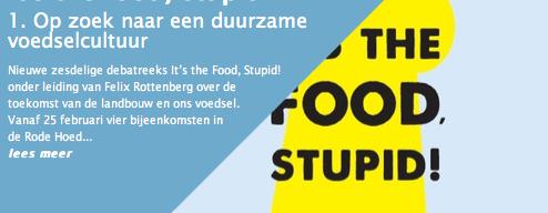 It's the Food Stupid: 25 februari a.s.
