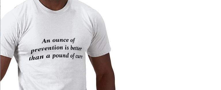 Voorkomen is beter dan genezen
