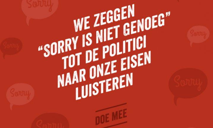 'Sorry is niet genoeg'